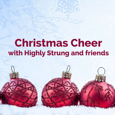 Christmas Cheer with Highly Strung